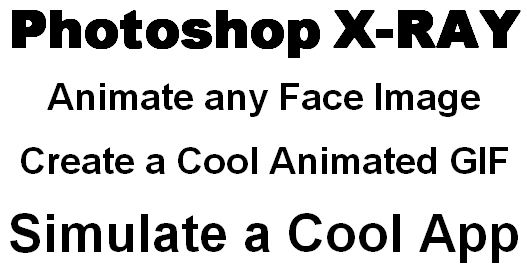 X-ray Animation in Photoshop. Create a Cool Animated GIF. Simulate a Cool App.